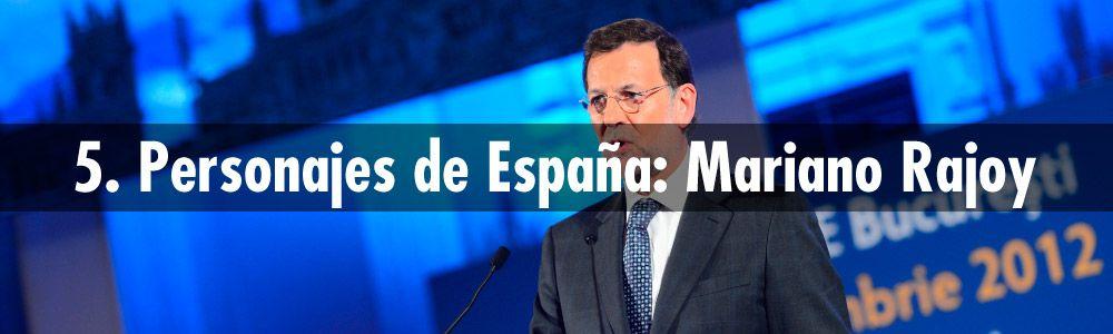 5. Personajes de España: Mariano Rajoy