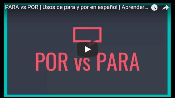 PARA vs POR | Usos de para y por en español