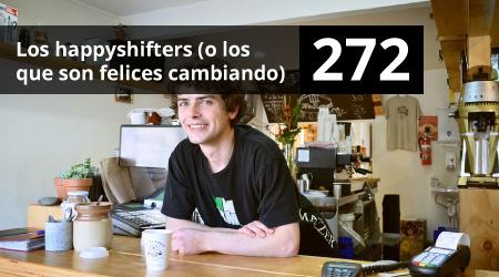 272. Los happyshifters (o los que son felices cambiando)