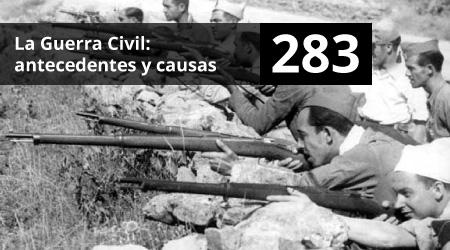 283. La Guerra Civil: antecedentes y causas | Hoy Hablamos