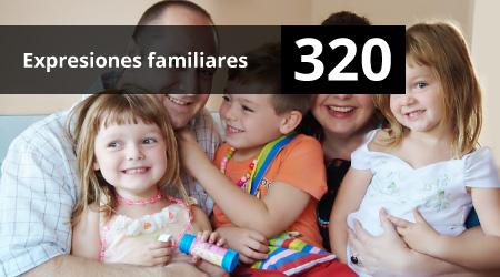 320. Expresiones familiares