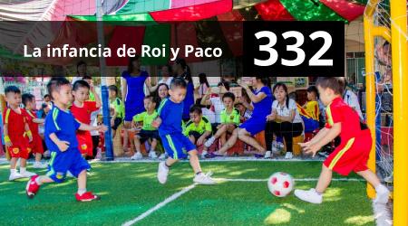 332. La infancia de Roi y Paco