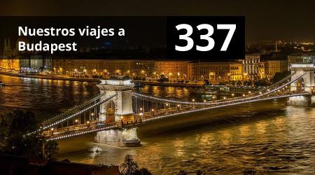 337. Nuestros viajes a Budapest