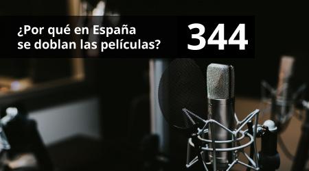 344. ¿Por qué en España se doblan las películas?