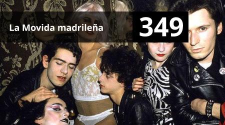 349. La Movida madrileña