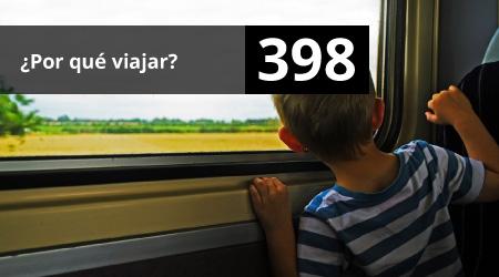 398. ¿Por qué viajar?