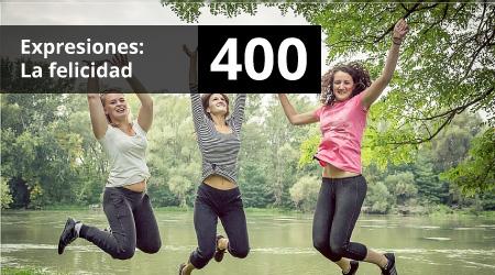 400. Expresiones: La felicidad