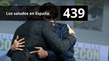439. Los saludos en España