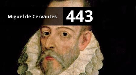 443. Miguel de Cervantes