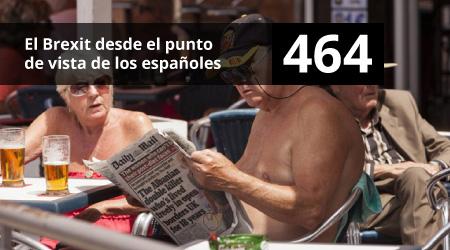 464. El Brexit desde el punto de vista de los españoles